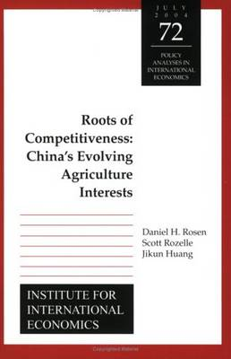 Roots of Competitiveness - China`s Evolving Agriculture Interests (Paperback)