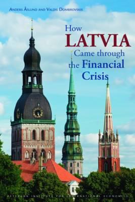 How Latvia Came Through the Financial Crisis (Paperback)
