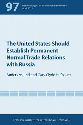 The United States Should Establish Permanent Normal Trade Relations with Russia (Paperback)