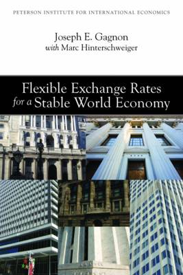 Flexible Exchange Rates for a Stable World Economy (Paperback)