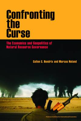 Confronting the Curse - The Economics and Geopolitics of Natural Resource Governance (Paperback)