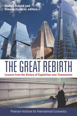 The Great Rebirth - Lessons from the Victory of Capitalism over Communism (Paperback)