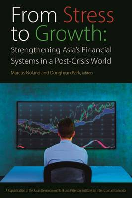 From Stress to Growth - Strengthening Asia`s Financial Systems in a Post-Crisis World (Paperback)