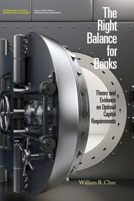 The Right Balance for Banks - Theory and Evidence on Optimal Capital Requirementd (Paperback)
