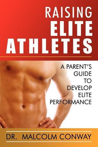 Raising Elite Athletes (Paperback)