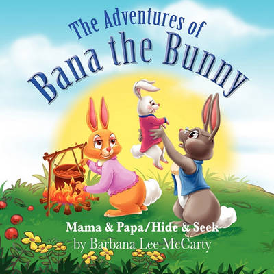 The Adventures of Bana the Bunny (Paperback)