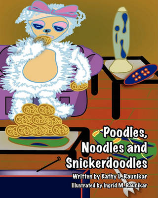 Poodles, Noodles and Snickerdoodles (Paperback)