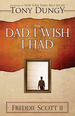 The Dad I Wish I Had (Paperback)