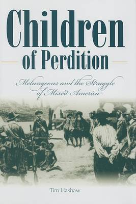 Children Of Perdition: Melungeons And The Struggle Of Mixed America (H705/Mrc) (Hardback)