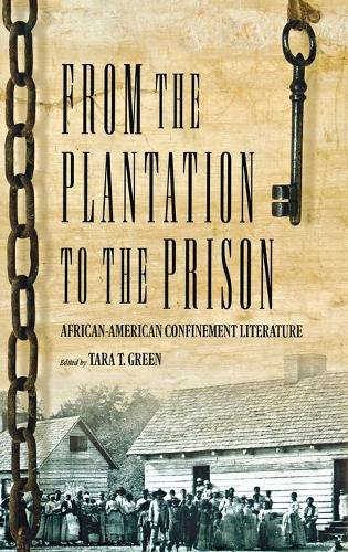 From The Plantation To The Prison: African-American Confinement Literature (H746/Mrc) (Hardback)