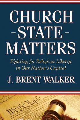 Church-State Matters: Fighting for Religious Liberty in Our Nation's Capital - Baptist Series (Hardback)