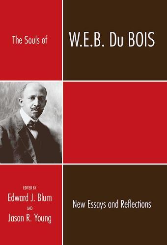 The Souls of W.E.B. Du Bois: New Essays and Reflections (Hardback)