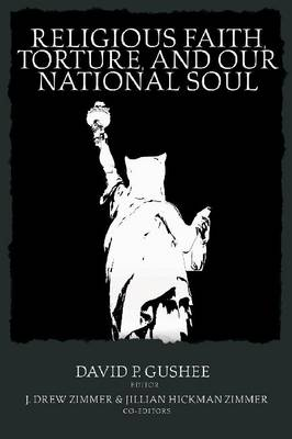 Religious Faith, Torture and our National Soul (Paperback)