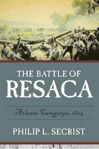 The Battle of Resaca (Paperback)