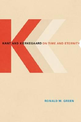 Kant and Kierkegaard on Time and Eternity (Hardback)