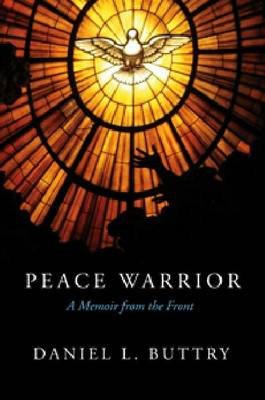 Peace Warrior: A Memoir from the Front (Paperback)