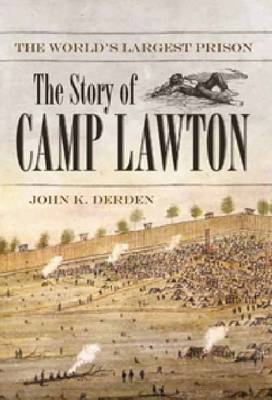 The World's Largest Prison: The Story of Camp Lawton (Hardback)
