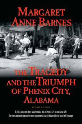 The Tragedy and the Triumph of Phenix City Alabama (Paperback)