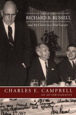 Senator Richard B. Russell and My Career as a Trial Lawyer: An Autobiography (Hardback)