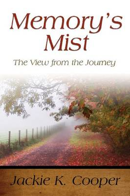 Memory's Mist: The View from the Journey (Paperback)
