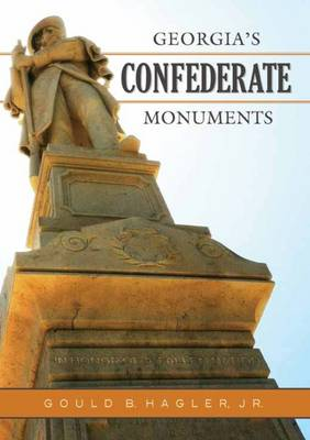 Georgia's Confederate Monuments: In Honor of a Fallen Nation (Hardback)