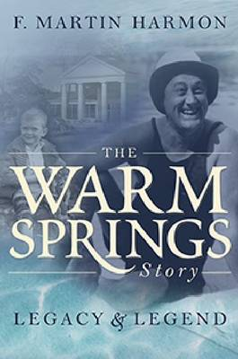 The Warm Springs Story: Legacy & Legend (Hardback)