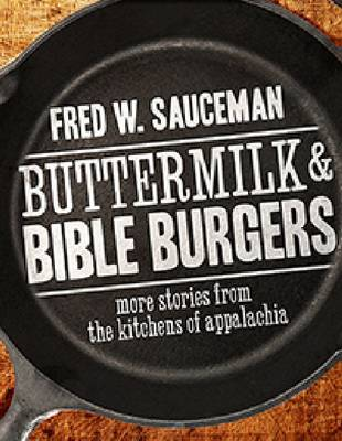Buttermilk and Bible Burgers: More Stories from the Kitchens of Appalachia (Paperback)