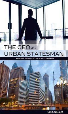 The CEO as Urban Statesman (Hardback)