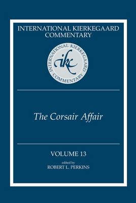 International Kierkegaard Commentary, Volume 13: The Corsair' Affair (Paperback)