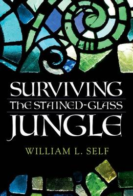 Surviving the Stained-Glass Jungle (Paperback)