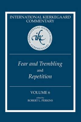 International Kierkegaard Commentary , Volume 6: Fear and Trembling' and 'Repetition' (Paperback)
