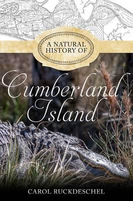 A Natural History of Cumberland Island (Hardback)