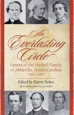 An Everlasting Circle: Letters of the Haskell Family of Abbeville, South Carolina, 1861-1865 (Hardback)