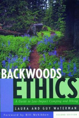 Backwoods Ethics: A Guide to Low-Impact Camping and Hiking (Paperback)