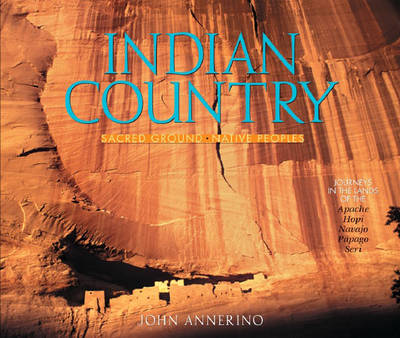 Indian Country: Sacred Ground, Native Peoples (Hardback)