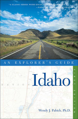 Explorer's Guide Idaho - Explorer's Complete (Paperback)