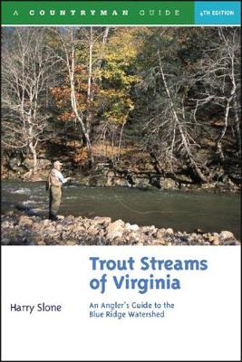 Trout Streams of Virginia: An Angler's Guide to the Blue Ridge Watershed - Trout Streams (Paperback)