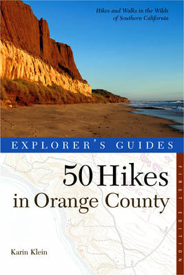 Explorer's Guide 50 Hikes in Orange County - Explorer's 50 Hikes (Paperback)