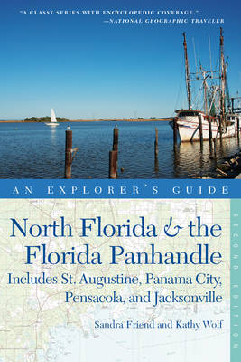 Explorer's Guide North Florida & the Florida Panhandle: Includes St. Augustine, Panama City, Pensacola, and Jacksonville - Explorer's Complete (Paperback)