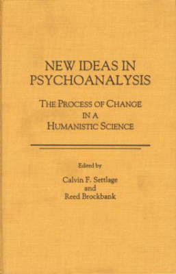 New Ideas in Psychoaralysis: The Process of Change in Humanistic Science (Hardback)