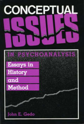 Conceptual Issues in Psychoanalysis: Essays in History and Method (Hardback)