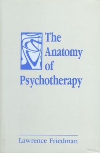 The Anatomy of Psychotherapy (Hardback)