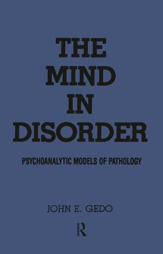 The Mind in Disorder: Psychoanalytic Models of Pathology (Hardback)