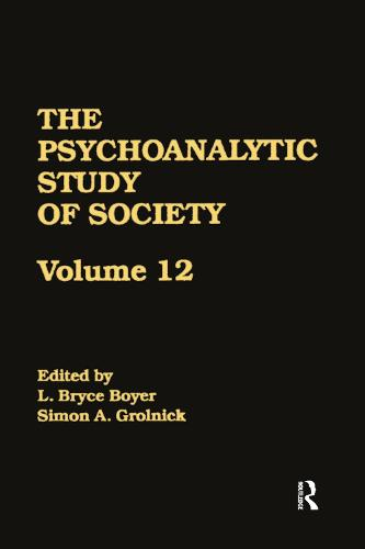 The Psychoanalytic Study of Society, V. 12: Essays in Honor of George Devereux (Hardback)