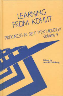 Progress in Self Psychology, V. 4: Learning from Kohut (Hardback)