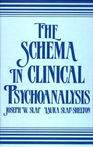 The Schema in Clinical Psychoanalysis (Hardback)