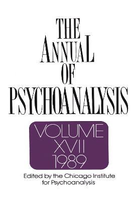 The Annual of Psychoanalysis, V. 17 (Hardback)