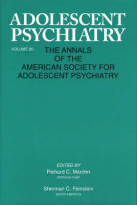 Adolescent Psychiatry, V. 20: Annals of the American Society for Adolescent Psychiatry (Hardback)