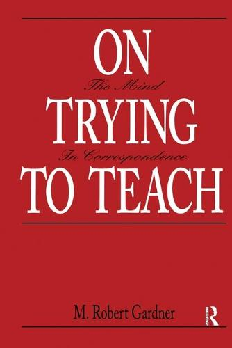 On Trying To Teach: The Mind in Correspondence (Paperback)