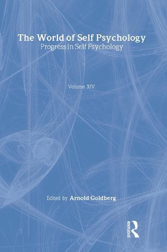Progress in Self Psychology, V. 14: The World of Self Psychology (Hardback)